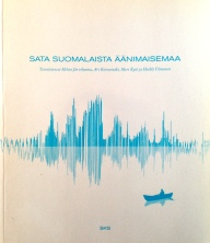 Sata suomalaista äänimaisemaa (One Hundred Finnish Soundscapes) 2004–2006.