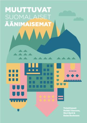 Muuttuvat suomalaiset äänimaisemat (Transforming Finnish Soundscapes) 2014–2016.